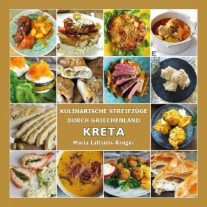 Kochbuch KRETA - Kulinarische Streifzüge durch...