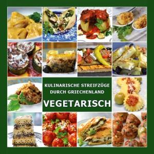 Kochbuch VEGETARSICH - Kulinarische Streifzüge durch...
